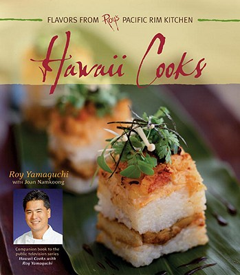 Image for Hawaii Cooks: Flavors from Roy's Pacific Rim Kitchen