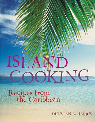 Image for Island Cooking: Recipes from the Caribbean