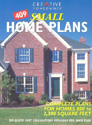 Image for 409 Small Home Plans: Complete Plans for Homes 800 to 2,300 Square Feet