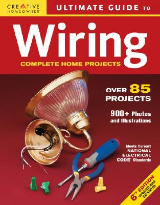 Image for Ultimate Guide to Wiring: Complete Projects for the Home (Creative Homeowner Ultimate Guide To. . .)