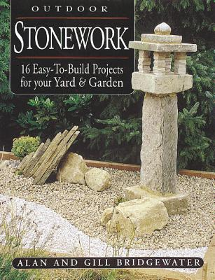 Image for Outdoor Stonework: 16 Easy-to-Build Projects For Your Yard and Garden