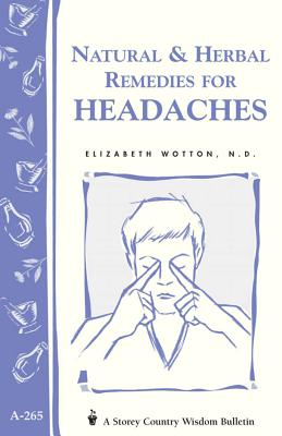 Image for Natural & Herbal Remedies for Headaches: Storey's Country Wisdom Bulletin A-265 (Storey Country Wisdom Bulletin)