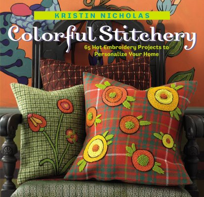 Image for Colorful Stitchery 65 Hot Embroidery Projects to Personalize Your Home