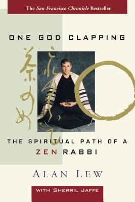 One God Clapping: The Spiritual Path of a Zen Rabbi, Lew, Alan;Jaffe, Sherril