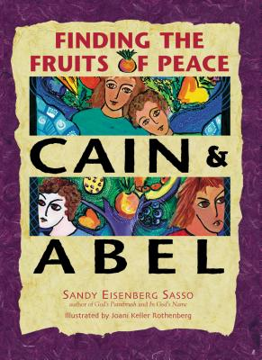 Image for Cain and Abel : Finding the Fruits of Peace
