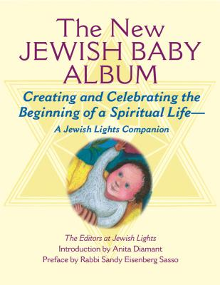 Image for New Jewish Baby Album: Creating and Celebrating the Beginning of a Spiritual Life?A Jewish Lights Companion