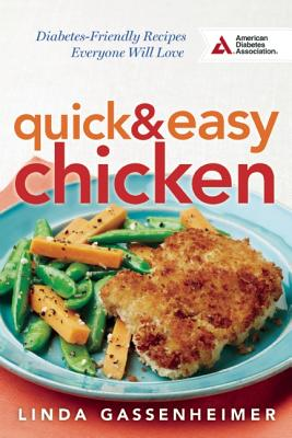 Image for Quick and Easy Chicken: Diabetes-Friendly Recipes Everyone Will Love
