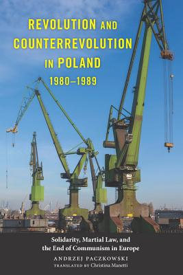 Revolution and Counterrevolution in Poland, 1980-1989 (Rochester Studies in East and Central Europe), Paczkowski, Andrzej