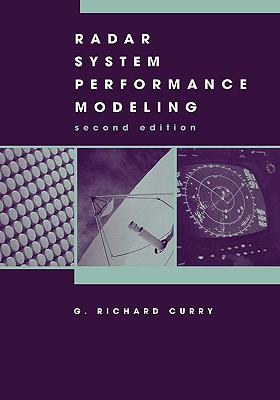 Radar System Performance Modeling, Second Edition, Curry, G. Richard