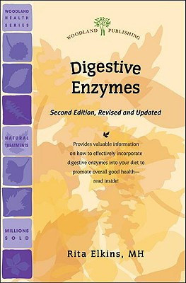 Digestive Enzymes Second Edition, Revised and Updated (Woodland Health), Rita Elkins MH (Author)