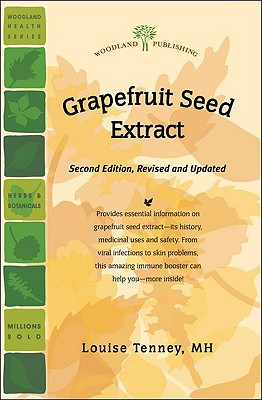 Grapefruit Seed Extract Second Edition, Revised and Updated (Woodland Health), Louise Tenney MH (Author)