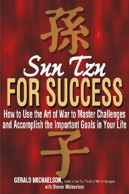 Image for Sun Tzu for Success : How to Use the Art of War to Master Challenges and Accomplish the Important Goals in Your Life