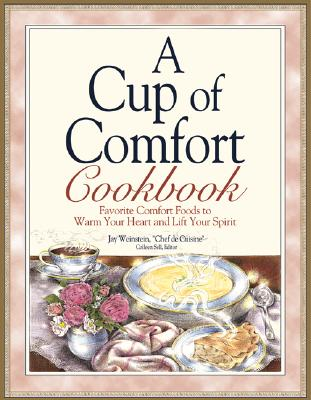 Image for A Cup of Comfort Cookbook: Favorite Comfort Foods to Warm Your Heart and Lift Your Spirit