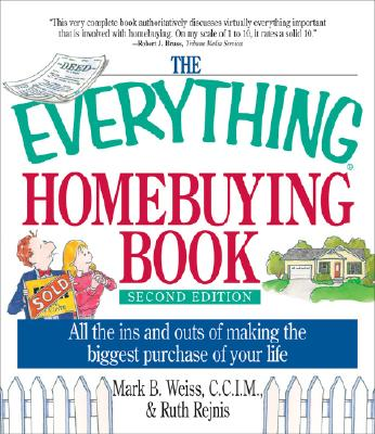 Image for The Everything Homebuying Book: All the Ins and Outs of Making the Biggest Purchase of Your Life (Everything: Business and Personal Finance)