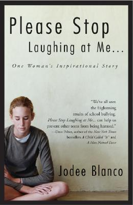 Please Stop Laughing At Me...: One Woman's Inspirational Story, Blanco, Jodee