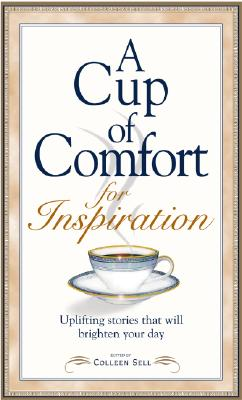 Image for Cup of Comfort for Inspiration : Uplifting Stories That Will Brighten Your Day
