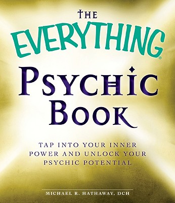 Image for The Everything Psychic Book: Tap into Your Inner Power and Discover Your Inherent Abilities