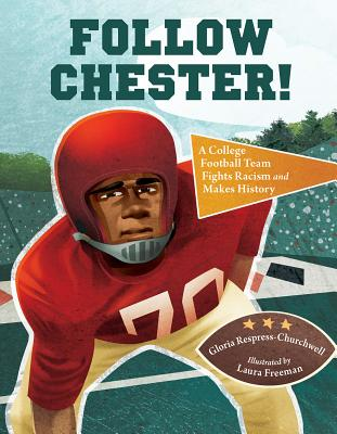 Image for FOLLOW CHESTER!: A COLLEGE FOOTBALL TEAM FIGHTS RACISM AND MAKES HISTORY