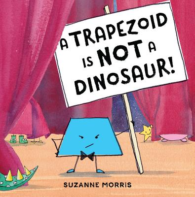 Image for A Trapezoid Is Not a Dinosaur!