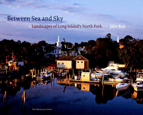 Image for Between Sea and Sky: Landscapes of Long Island's North Fork