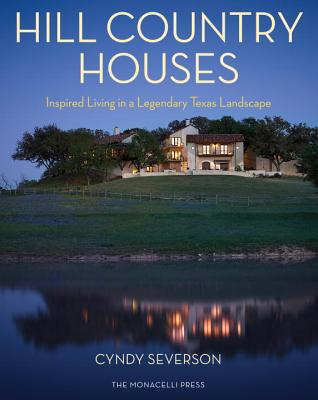 Image for Hill Country Houses: Inspired Living in a Legendary Texas Landscape