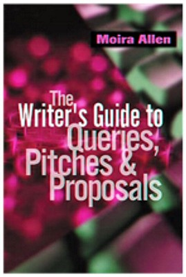 Writer's Guide to Queries, Pitches & Proposals, Allen,Moira Anderson/Allen,Moira