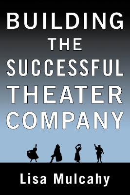 Image for Building the Successful Theater Company