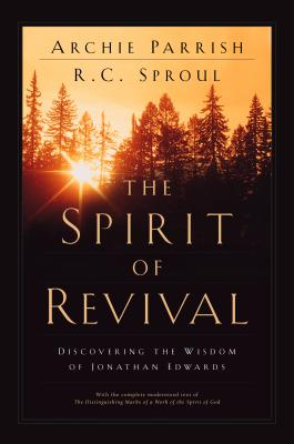 Image for The Spirit of Revival: Discovering the Wisdom of Jonathan Edwards