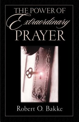 Image for The Power of Extraordinary Prayer