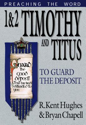 Image for 1 and 2 Timothy and Titus: To Guard the Deposit (Preaching the Word)