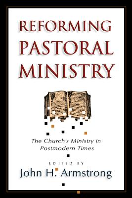 Image for Reforming Pastoral Ministry: Challenges for Ministry in Postmodern Times (First Edition)