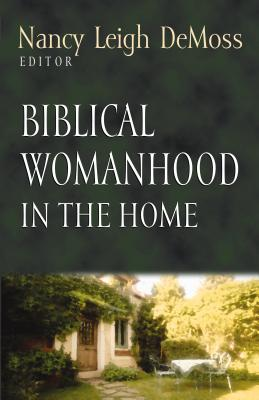 Image for Biblical Womanhood in the Home