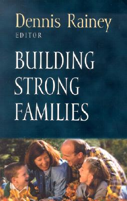 Image for Building Strong Families (Foundations for the Family Series)