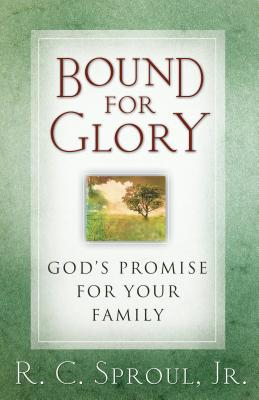 Image for Bound for Glory: God's Promise for Your Family