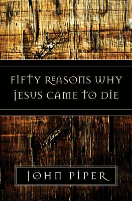 Image for Fifty Reasons Why Jesus Came to Die