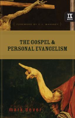 The Gospel and Personal Evangelism, Mark Dever
