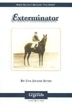 "Image for Exterminator: Horse Racing's Beloved ""Old Bones"""