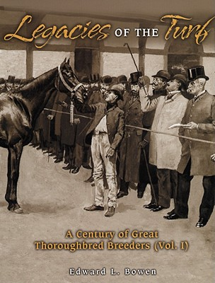 Image for Legacies of the Turf: A Century of Great Thoroughbred Breeders