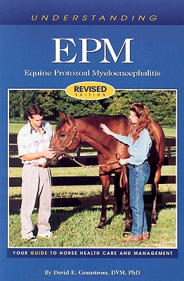 Image for Understanding EPM: Equine Protozoal Myeloencephalitis (Horse Health Care Library)