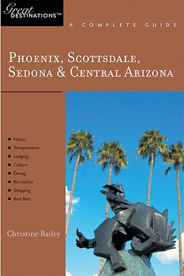 Image for Phoenix, Scottsdale, Sedona & Central Arizona: Great Destinations: A Complete Guide (Explorer's Great Destinations)