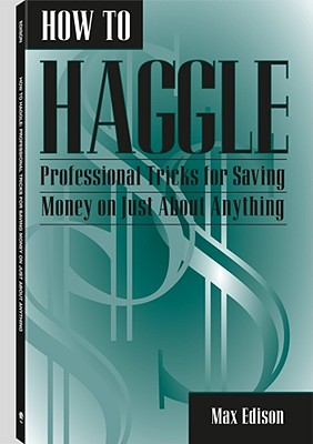 Image for How To Haggle: Professional Tricks For Saving Money On Just About Anything