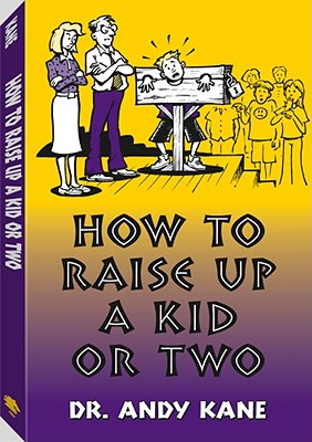 How To Raise Up A Kid Or Two, Kane, Andy