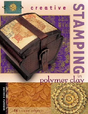 Creative Stamping in Polymer Clay, McGuire, Barbara