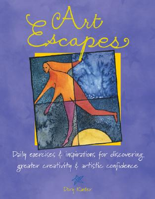 Image for Art Escapes: Daily Exercises and Inspirations for Discovering Greater Creativity and Artistic Confidence