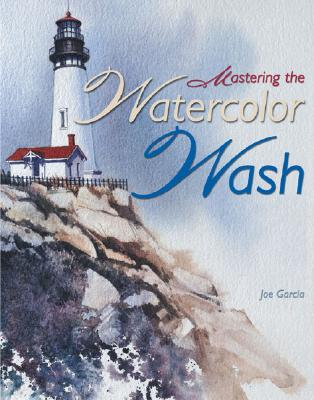 Image for MASTERING THE WATERCOLOR WASH