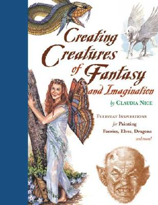 Image for Creating Creatures of Fantasy and Imagination