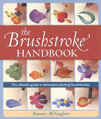 Image for Brushstroke Handbook: The Ultimate Guide to Decorative Painting Brushstrokes