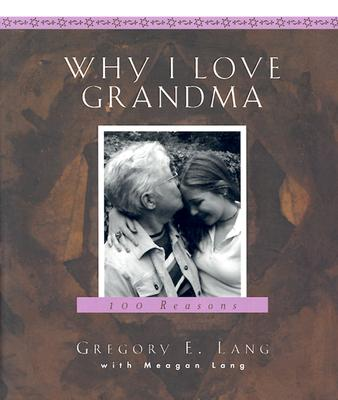 Image for Why I Love Grandma: 100 Reasons