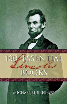 Image for 100 Essential Lincoln Books