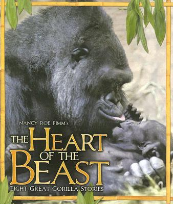 Image for The Heart of the Beast: Eight Great Gorilla Stories